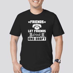 Dont Let Friends Drink And Draft T-Shirt