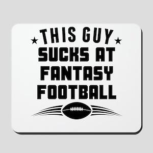 This Guy Sucks At Fantasy Football Mousepad