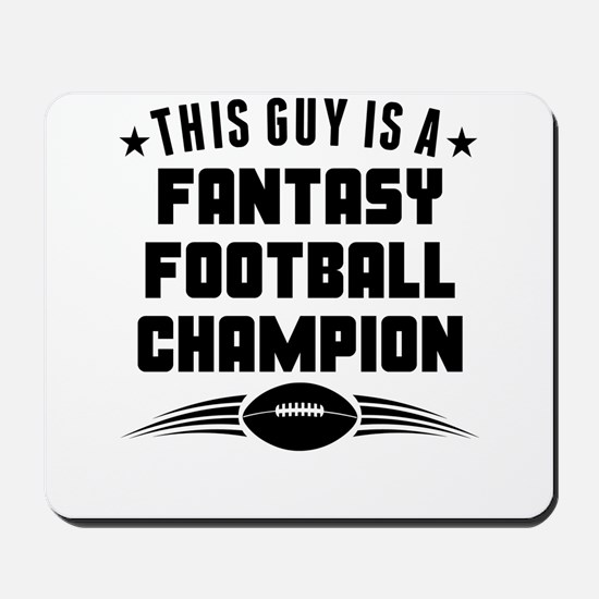 This Guy Is A Fantasy Football Champion Mousepad