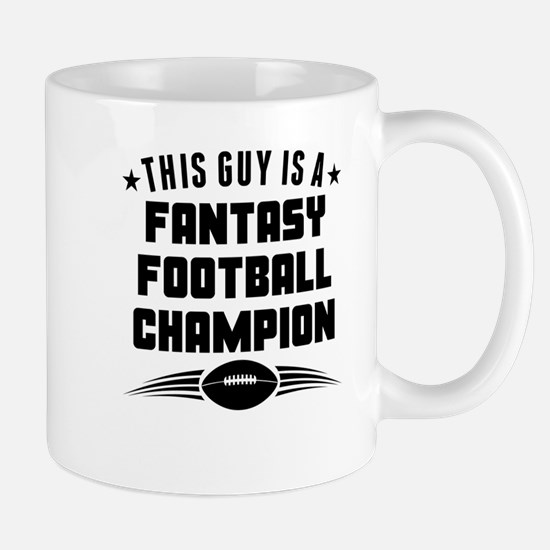 This Guy Is A Fantasy Football Champion Mugs