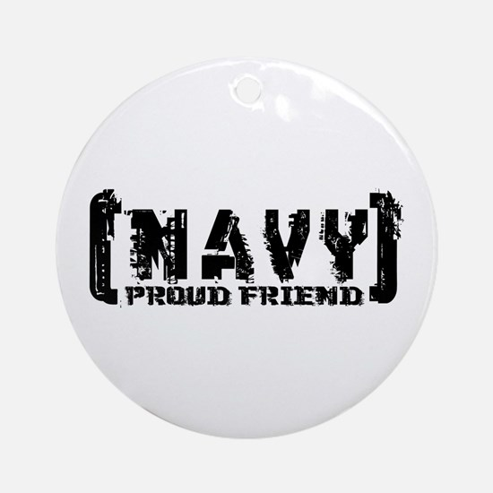 Proud NAVY Frnd - Tattered Style Ornament (Round)