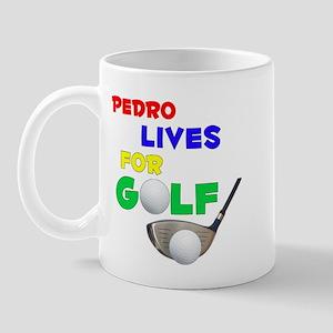 Pedro Lives for Golf - Mug