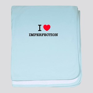 I Love IMPERFECTION baby blanket
