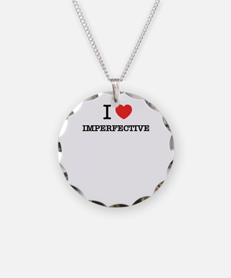 I Love IMPERFECTIVE Necklace