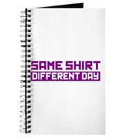 Same Shirt, Different Day Journal