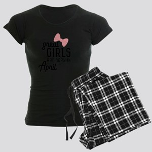 Great Girls are born in April C8fxd Pajamas