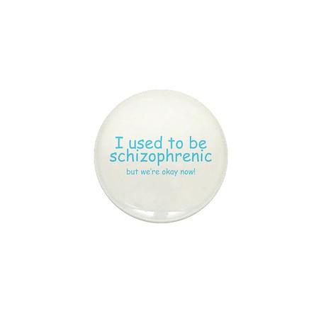 Schizophrenic! Mini Button