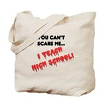 can't scare high school teacher Tote Bag