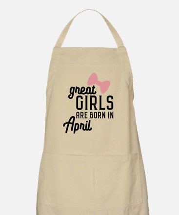 Great Girls are born in April C8fxd Light Apron