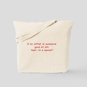 I'm a sexist Tote Bag