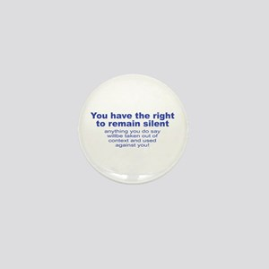 The Right To Remain Silent Mini Button