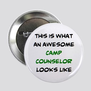 """awesome camp counselor 2.25"""" Button"""