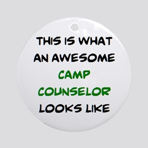awesome camp counselor Round Ornament