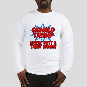 Donald Trump Kickin Butt Long Sleeve T-Shirt