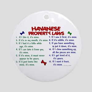Havanese Property Laws 2 Ornament (Round)