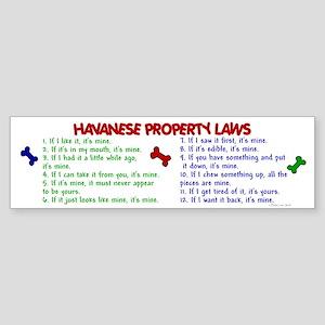 Havanese Property Laws 2 Bumper Sticker