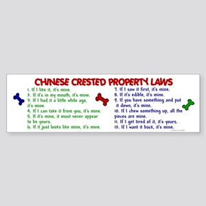 Chinese Crested Property Laws 2 Bumper Sticker