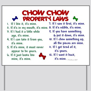 Chow Chow Property Laws 2 Yard Sign