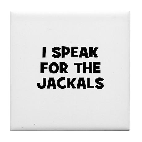 I Speak For The Jackals Tile Coaster