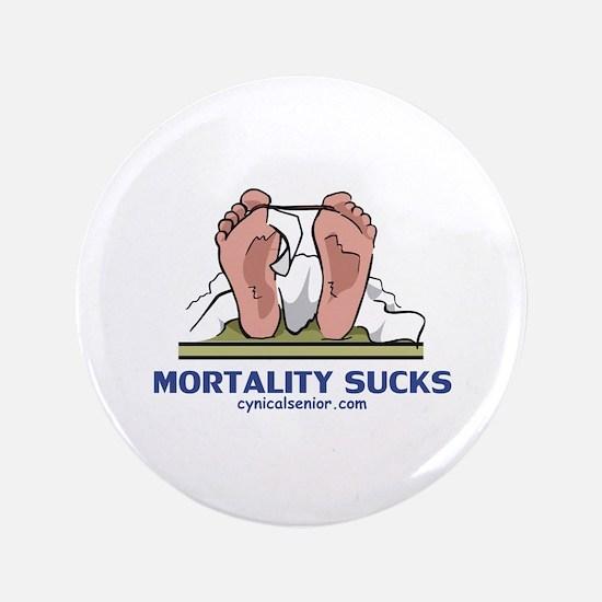 """Mortality Sucks 3.5"""" Button"""