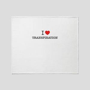 I Love TRANSPIRATION Throw Blanket
