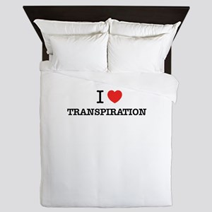 I Love TRANSPIRATION Queen Duvet