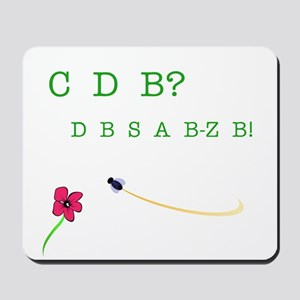 CBD? (See the Bee?) Mousepad