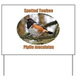 Spotted Towhee Yard Sign