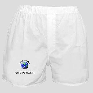 World's Greatest NEURORADIOLOGIST Boxer Shorts