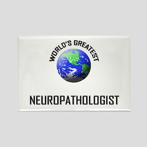 World's Greatest NEUROPATHOLOGIST Rectangle Magnet