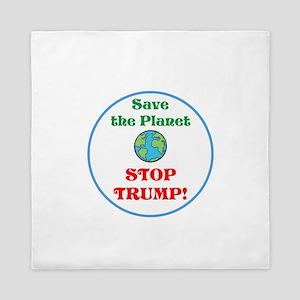 Save the planet...stop Trump Queen Duvet