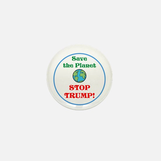 Save the planet...stop Trump Mini Button
