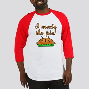 I Made the Pie Baseball Jersey