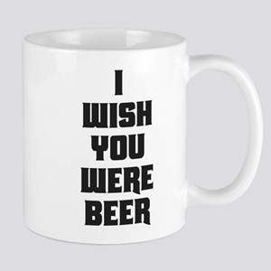 I WISH YOU WERE BEER Mugs