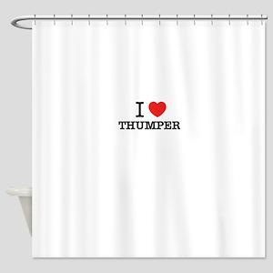 I Love THUMPER Shower Curtain