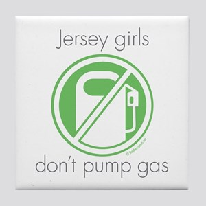 Jersey Girls Don't Pump Gas Tile Coaster