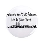 FRIENDS DON'T LET FRIENDS LIV 3.5