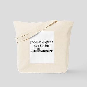 FRIENDS DON'T LET FRIENDS LIV Tote Bag