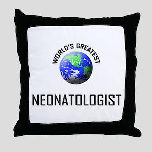 World's Greatest NEONATOLOGIST Throw Pillow