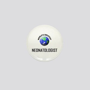 World's Greatest NEONATOLOGIST Mini Button