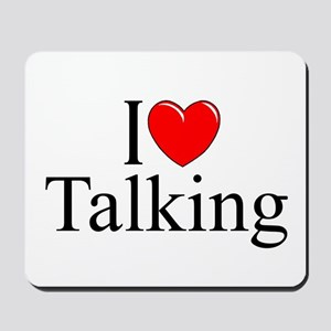 """I Love Talking"" Mousepad"