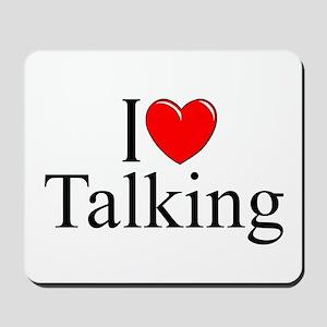 """""""I Love Talking"""" Mousepad"""
