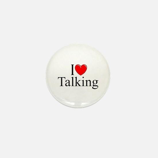 """I Love Talking"" Mini Button"