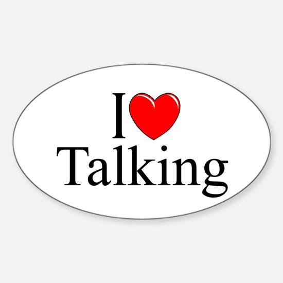 """""""I Love Talking"""" Oval Decal"""