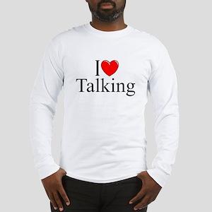 """I Love Talking"" Long Sleeve T-Shirt"