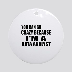 I Am Data Analyst Round Ornament