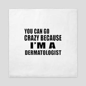I Am Dermatologist Queen Duvet