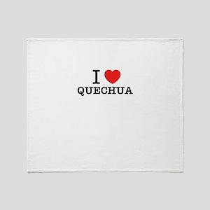 I Love QUECHUA Throw Blanket
