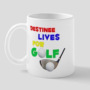 Destinee Lives for Golf - Mug