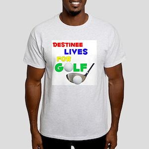 Destinee Lives for Golf - Light T-Shirt